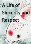 A Life of Sincerity and Respect
