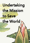Learning Compilation of Books and Writings on the Important Governing Principles: Undertaking the Mission to Save the World(2012/8/4)