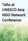Talks at UNESCO Asia NGO Network Conference