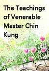 The Teachings of Venerable Master Chin Kung